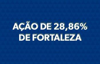 Ação 28,86% Fortaleza